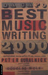 Da Capo Best Music Writing 2000: he Years Finest Writing on Rock, Pop, Jazz, Country, and More